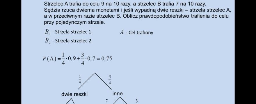 Lekcja 4 – Prawdopodobieństwo całkowite i twierdzenie Bayesa. Drzewko stochastyczne. Schemat Bernoulliego.