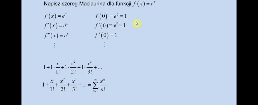 Lekcja 9 – Szeregi Taylora i Maclaurina